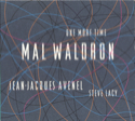 Mal Waldron « One More Time »
